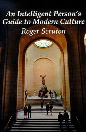roger-scruton-intelligent-persons-guide-modern-culture